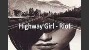 Riot - Highway Girl - Audio only