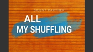 Silent Partner - All My Shuffling - Audio only